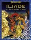 Iliade. La guerra di Troia libro