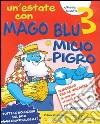 Un'estate con Mago Blu e Micio Pigro 3-Io sono tu sei. Per la Scuola elementare libro