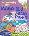 Un'estate con Mago Blu e Micio Pigro 4-I pensieri nell'armadio. Per la Scuola elementare libro