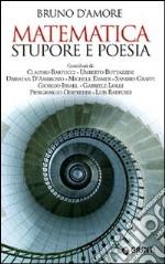 Matematica. Stupore e poesia libro