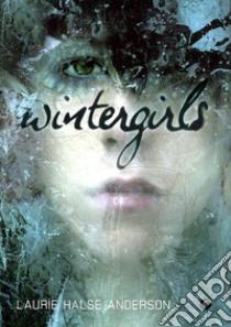 Wintergirls libro di Anderson Laurie Halse