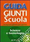 Guida Giunti scuola. Insegnare giorno per giorno. Scienze e tecnologia (3) libro