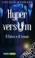 Il falco e il leone. Hyperversum. Vol. 2 libro