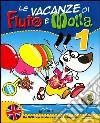Le vacanze di Fiuto e Molla. Con Leggo con Fiuto e Molla. Con DVD. Per la 1ª classe elementare libro