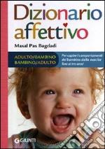 Dizionario affettivo adulto-bambino bambino-adulto libro