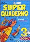Il mio super quaderno. Italiano. Con espansione online. Per la Scuola elementare libro