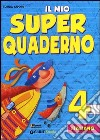 Il mio super quaderno. Italiano. Con espansione online. Per la Scuola elementare (4) libro