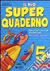 Il mio super quaderno. Italiano. Per la Scuola elementare libro