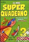 Il mio super quaderno. Matematica. Con espansione online. Per la Scuola elementare libro