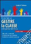 Come fare per gestire la classe nella pratica didattica. Guida base libro