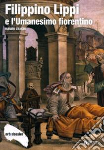 Filippino Lippi e l'Umanesimo fiorentino libro di Zanchi Mauro