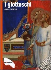 I giotteschi libro di Tartuferi Angelo