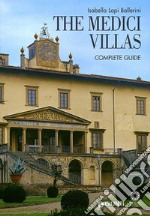 The Medici Villas. Complete Guide libro