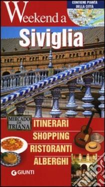 Siviglia. Itinerari, shopping, ristoranti, alberghi libro