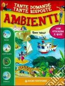 Ambienti. Con adesivi libro di Zanini Giuseppe - Wolf Tony - Casalis Anna