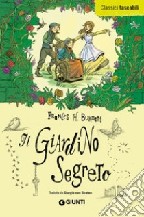 Il giardino segreto libro di Burnett Frances H.