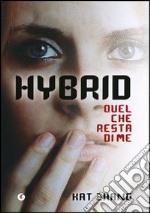 Hybrid. Quel che resta di me libro