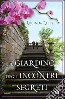 Il giardino degli incontri segreti libro di Riley Lucinda