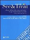 See & treat. Protocolli medico-infermieristici: la sperimentazione toscana nei pronto soccorso libro