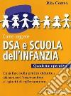 Come leggere DSA e scuola dell'infanzia. Quaderno operativo libro