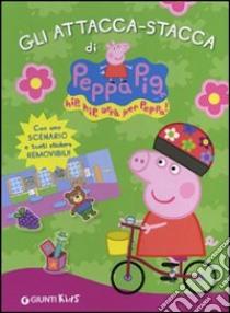Gli attacca-stacca di Peppa Pig. Hip hip urrà per Peppa! Con adesivi libro di D'Achille Silvia
