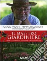 Il maestro giardiniere. A scuola di giardinaggio libro