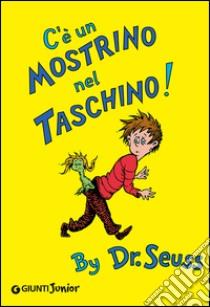 C'è un mostrino nel taschino! libro di Dr. Seuss