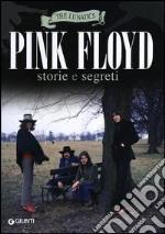 Pink Floyd. Storia e segreti libro