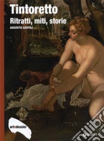 Tintoretto. Ritratti, miti, storie libro di Gentili Augusto
