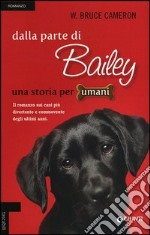 Dalla parte di Bailey. Una storia per umani libro di Cameron William B.