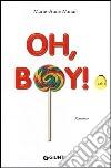 Oh, boy! libro