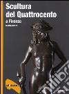 Scultura del Quattrocento a Firenze libro