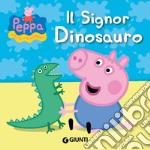 Il signor Dinosauro. Peppa Pig. Hip hip urrà per Peppa! libro