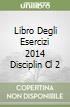 LIBRO DEGLI ESERCIZI 2014 DISCIPLIN CL 2 libro