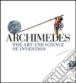 Archimedes. The art and science of invention libro