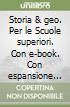Storia & geo. Con e-book. Con espansione online. Per le Scuole superiori libro