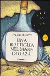 Una bottiglia nel mare di Gaza libro