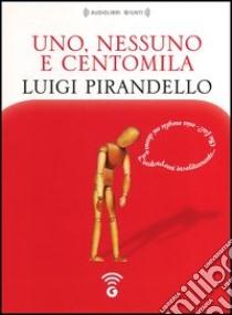 Uno, nessuno e centomila letto da Giancarlo Previati. Audiolibro. CD Audio formato MP3  di Pirandello Luigi