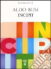 Incipit. Audiolibro. CD Audio formato MP3 libro