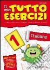 Il mio tutto esercizi italiano. Per la Scuola elementare (1) libro