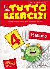 Il mio tutto esercizi italiano. Per la Scuola elementare (4) libro