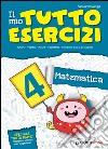 Il mio tutto esercizi matematica. Per la Scuola elementare (4) libro