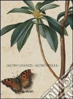 """Jacopo Ligozzi, """"altro Apelle"""". Ediz. Italiana e inglese libro"""