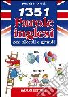 1351 parole inglesi per piccoli e grandi libro