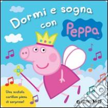 Dormi e sogna con Peppa libro di D'Achille Silvia