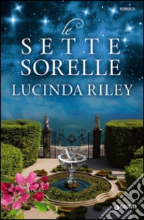 Le sette sorelle libro di Riley Lucinda