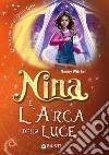Nina e l'arca della luce libro