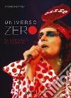Universo Zero. Il romanzo di Renato libro