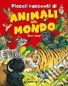 Piccoli racconti di animali nel mondo libro
