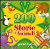 Lay Annalisa; Pellegrini Veronica - 200 STORIE DI ANIMALI. EDIZ. ILLUSTRATA
